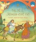 Lois Rock et Sophie Allsopp - Noël - Jésus est né.