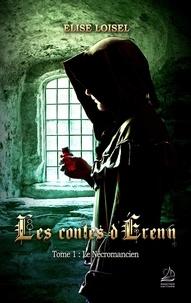 Loisel-e - Les contes d'Érenn - Tome 1: Le Nécromancien.