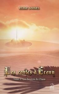 Loisel-e - Les contes d'Érenn - Tome 3: Les Sources du Chaos.