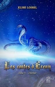 Loisel-e - Les contes d'Érenn - Tome 4: L'Héritier.