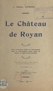 Loizeau et Renée Junien-Lavillauroy - Le château de Royan.