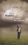 Lojze Kovacic - Les Immigrés Tome 2 : L'enfant de la guerre.