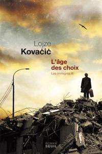 Lojze Kovacic - Les Immigrés Tome 3 : L'âge des choix.