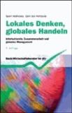 Lokales Denken, globales Handeln - Interkulturelle Zusammenarbeit und globales Management.