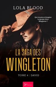 Lola Blood - La Saga des Wingleton  : La Saga des Wingleton - Tome 4 - David.