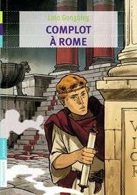 Lola Gonzalez - Complot à Rome.