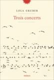 Lola Gruber - Trois concerts.