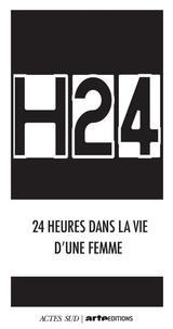 Lola Lafon - H24 - 24 heures dans la vie d'une femme.