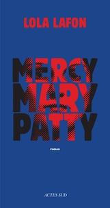 Lola Lafon - Mercy, Mary, Patty.
