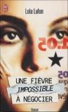 Lola Lafon - Une fièvre impossible à négocier.
