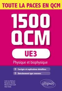 Lola-Lou Bahuon et Benjamin Barkat - 1500 QCM UE3 Physique et biophysique.