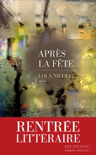 Téléchargement d'ebooks électroniques Après la fête FB2 par Lola Nicolle (Litterature Francaise)