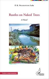 Rustles on Naked Trees - Lola Nkamanyang |