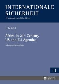 Lola Raich - Africa in 21st Century US and EU Agendas - A Comparative Analysis.