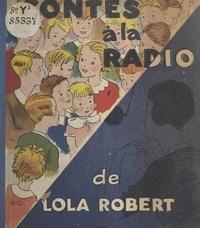 Lola Robert - Contes à la radio.