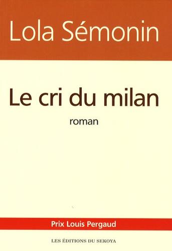 Lola Sémonin - Le cri du milan.