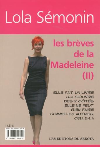 Lola Sémonin - Les brèves de la Madeleine - Volume 2.
