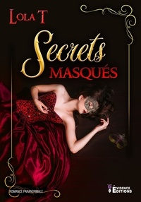 Lola T. - Secrets masqués.
