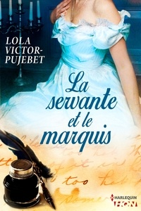 Lola Victor-Pujebet - La servante et le marquis.