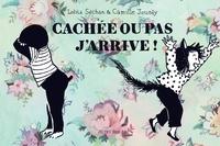 Lolita Séchan et Camille Jourdy - Cachée ou pas, j'arrive !.