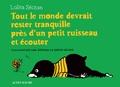 Lolita Séchan - Tout le monde devrait rester tranquille près d'un petit ruisseau et écouter - (Une aventure sans aventure de Bartok Biloba).