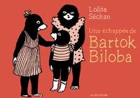 Lolita Séchan - Une échappée de Bartok Biloba.
