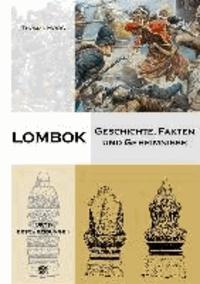 Lombok - Geschichte, Fakten und Geheimnisse.