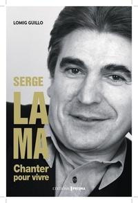 Lomig Guillo - Serge Lama - Chanter pour vivre.