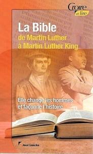 Loncke Jose - La bible de martin luther a martin luther king.