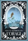 London Montgomery et Sophie Capitelle - Nous ne craindrons pas l'Orage - L'intégrale.