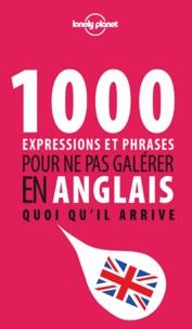 Lonely Planet - 1000 expressions et phrases pour ne pas galérer en anglais quoi qu'il arrive.