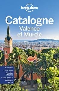 Lonely Planet - Catalogne, Valence et Murcie.