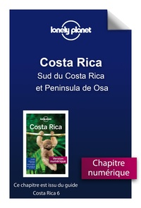 Lonely Planet - eBooks - Travel Guides  : Costa Rica 6 - Sud du Costa Rica et Peninsula de Osa.