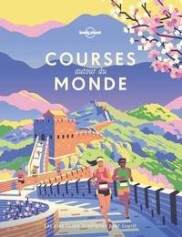 Lonely Planet - Courses autour du monde - Les plus beaux itinéraires pour courir.