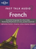 Lonely Planet - Fast Talk Audio French - Essential language for short trips. 1 CD audio