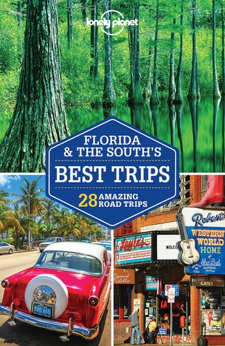 Lonely Planet - Florida & the South's best trips.
