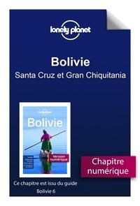 Ebook pour ipod touch téléchargement gratuit Bolivie - Santa Cruz et Gran Chiquitania en francais