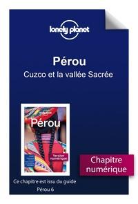 Téléchargez les best-sellers ebooks gratuitement Pérou - Cuzco et la vallée Sacrée par LONELY PLANET FR 9782816163179 MOBI FB2 in French