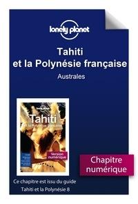 LONELY PLANET FR - GUIDE DE VOYAGE  : Tahiti - Australes.