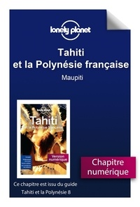 LONELY PLANET FR - GUIDE DE VOYAGE  : Tahiti - Maupiti.