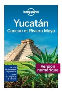 LONELY PLANET FR - GUIDE DE VOYAGE  : Yucatan, Cancun et la riviera Maya 1ed.