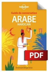 Lonely Planet - Guide de conversation arabe marocain.