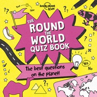 Lonely Planet Kids - The round the world quiz book - The best questions on the planet !.