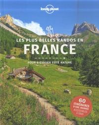 Lonely Planet - Les plus belles randonnées en France - Pour s'évader côté nature.