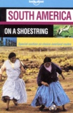 Lonely Planet - South America on a shoestring.