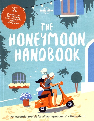 Lonely Planet - The honeymoon handbook.