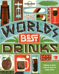 Era-circus.be The World's Best Drinks - Where to Find them & How to Make them Image