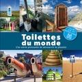 Lonely Planet - Toilettes du monde - Une envie pressante de découvrir la planète.