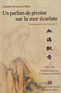 Long Gu - Les aventures de Chu Liuxiang Tome 1 : Un parfum de pivoine sur la mer écarlate.