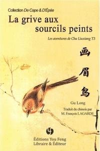 Long Gu - Les aventures de Chu Liuxiang Tome 3 : La grive aux sourcils peints.